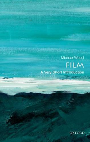 Film: A Very Short Introduction - Michael Wood - 9780192803535