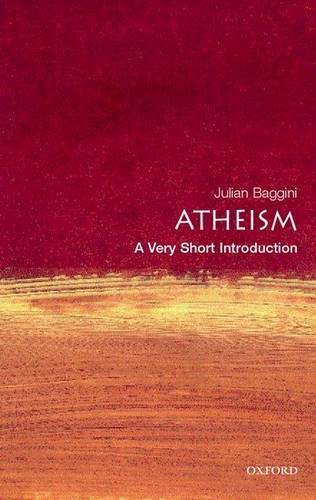Atheism: A Very Short Introduction - Julian Baggini (Editor of The Philosophers' Magazine) - 9780192804242