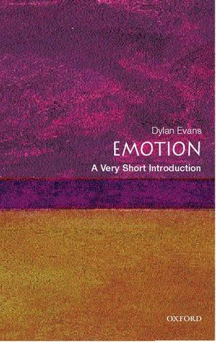 Emotion: A Very Short Introduction - Dylan Evans (Research Fellow in Philosophy