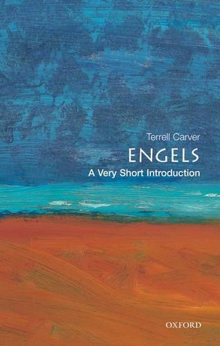 Engels: A Very Short Introduction - Terrell Carver (Head of the Department of Politics at Bristol University) - 9780192804662