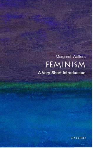 Feminism: A Very Short Introduction - Margaret Walters (Freelance writer and reviewer) - 9780192805102
