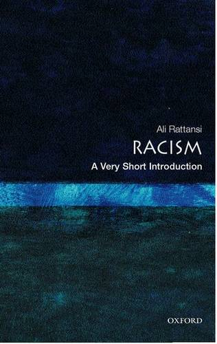 Racism: A Very Short Introduction - Ali Rattansi (Visiting Professor of Sociology at City University