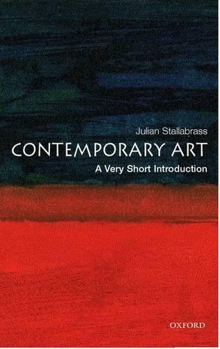 Contemporary Art: A Very Short Introduction - Julian Stallabrass (Reader in Art History