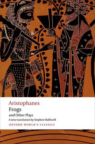 Aristophanes: Frogs and Other Plays: A new verse translation