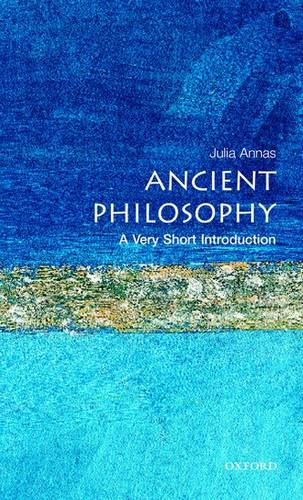 Ancient Philosophy: A Very Short Introduction - Julia Annas (Professor of Philosophy