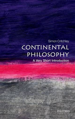 Continental Philosophy: A Very Short Introduction - Simon Critchley - 9780192853592