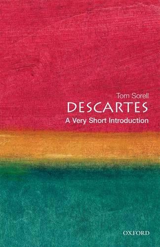 Descartes: A Very Short Introduction - Professor Tom Sorell - 9780192854094