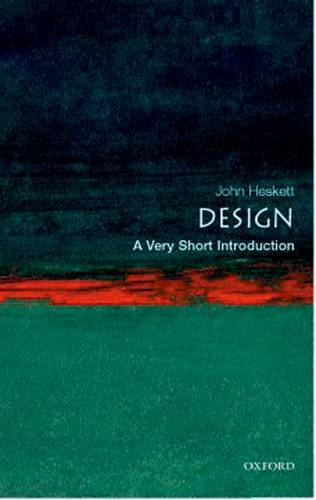 Design: A Very Short Introduction - John Heskett (Formerly Professor of Design