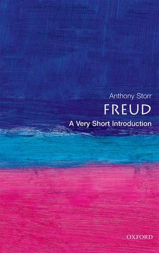 Freud: A Very Short Introduction - Anthony Storr (Formerly Fellow