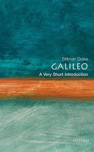 Galileo: A Very Short Introduction - Stillman Drake (formerly Professor of the History of Science