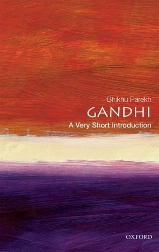Gandhi: A Very Short Introduction - Bhikhu Parekh (Professor of Political Theory