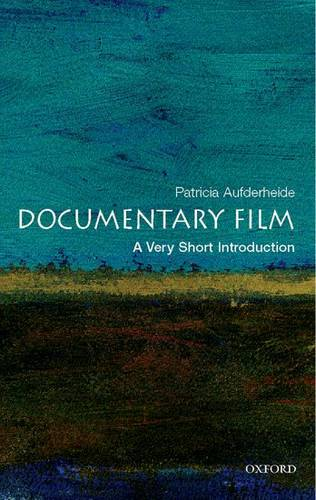 Documentary Film: A Very Short Introduction - Patricia Aufderheide (Director of the Center for Social Media and Professor in the Visual Media Division