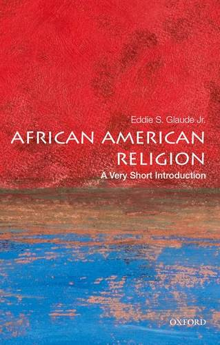 African American Religion: A Very Short Introduction - Eddie S. Glaude