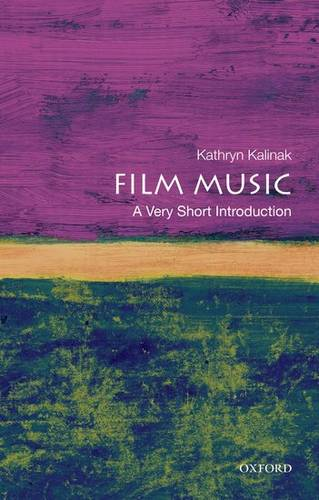 Film Music: A Very Short Introduction - Kathryn Kalinak (Professor of English and Film Studies