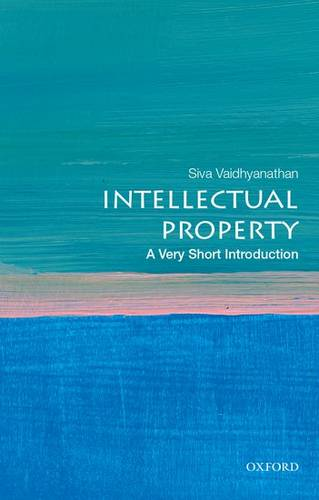Intellectual Property: A Very Short Introduction - Siva Vaidhyanathan - 9780195372779