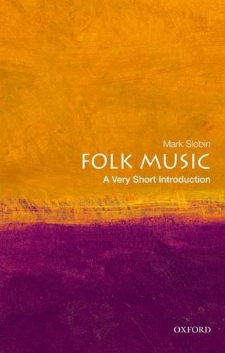 Folk Music: A Very Short Introduction - Mark Slobin (Professor of Music