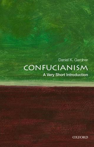 Confucianism: A Very Short Introduction - Daniel K. Gardner (Dwight W. Morrow Professor of History