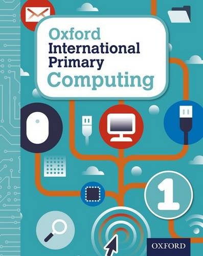 Oxford International Primary Computing: Student Book 1 - Alison Page - 9780198309970