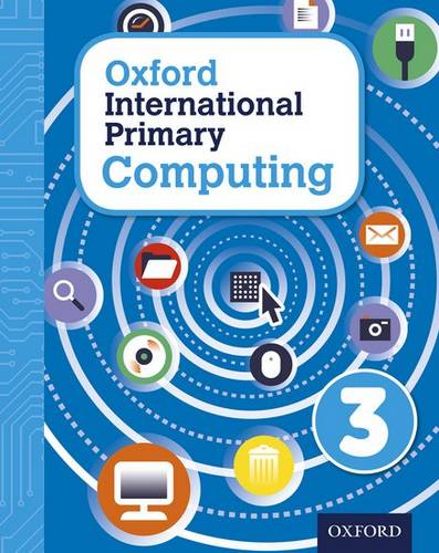 Oxford International Primary Computing: Student Book 3 - Alison Page - 9780198309994