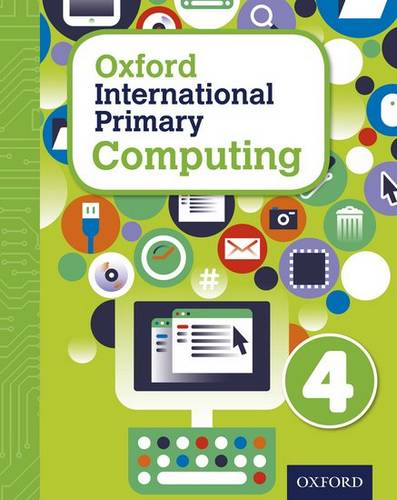 Oxford International Primary Computing: Student Book 4 - Alison Page - 9780198310006