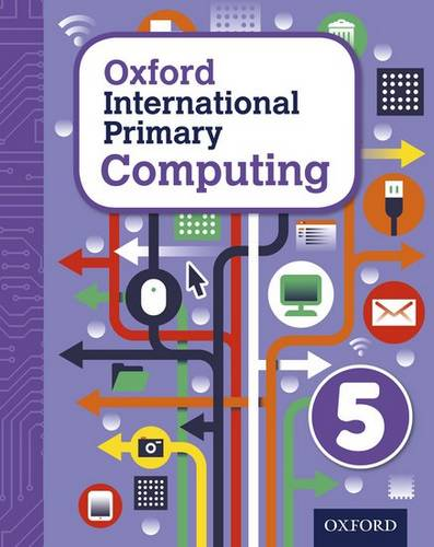 Oxford International Primary Computing: Student Book 5 - Alison Page - 9780198310013