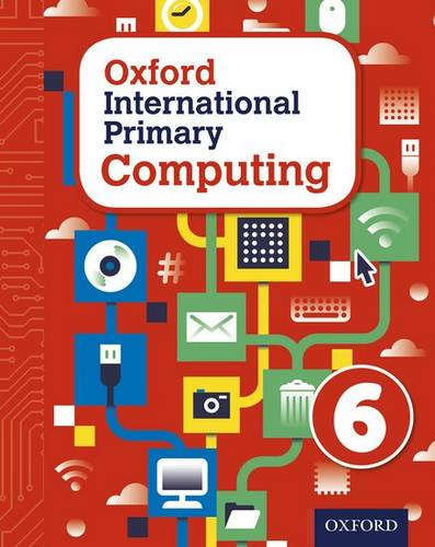 Oxford International Primary Computing: Student Book 6 - Alison Page - 9780198310020