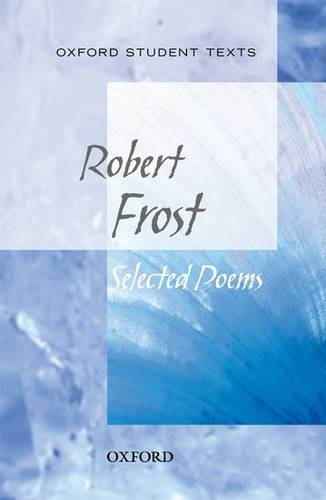 Oxford Student Texts: Robert Frost: Selected Poems - Robert Frost - 9780198325710