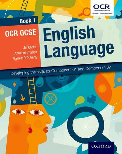 OCR GCSE English Language: Book 1: Developing the skills for Component 01 and Component 02 - Jill Carter - 9780198332787