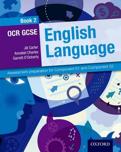 OCR GCSE English Language: Student Book 2: Assessment preparation for Component 01 and Component 02 - Jill Carter - 9780198332794