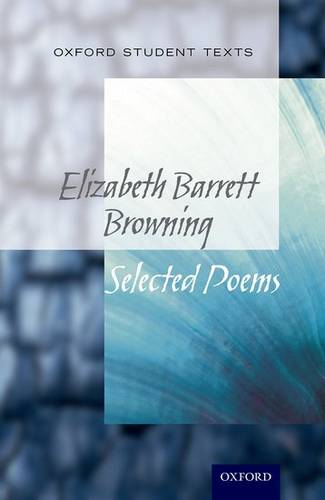 Oxford Student Texts: Elizabeth Barrett Browning: Selected Poems - Helen Cross - 9780198355366