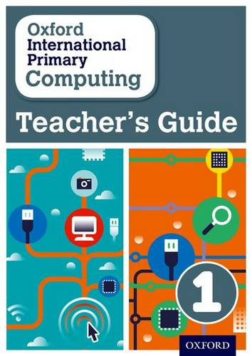Oxford International Primary Computing: Teacher's Guide 1 - Alison Page - 9780198356882