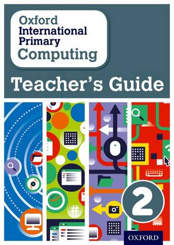 Oxford International Primary Computing: Teacher's Guide 2 - Alison Page - 9780198356899