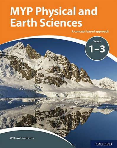 MYP Physical and Earth Sciences: a Concept Based Approach - Gary Horner - 9780198369981