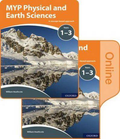 MYP Physical and Earth Sciences: a Concept Based Approach: Print and Online Pack - Gary Horner - 9780198370093