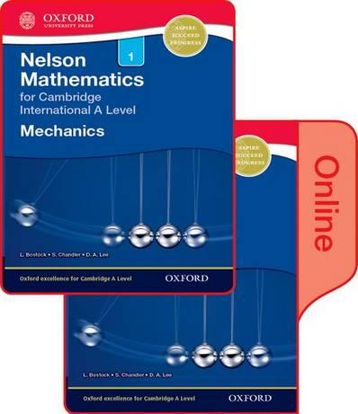 Nelson Mechanics 1 for Cambridge International A Level: Print & Online Student Book Pack - L. Bostock - 9780198379782
