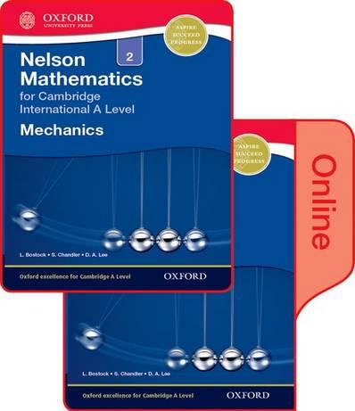 Nelson Mechanics 2 for Cambridge International A Level: Print & Online Student Book Pack - L. Bostock - 9780198379812