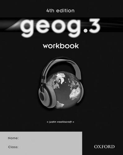 geog.3: Workbook - Justin Woolliscroft - 9780198393016