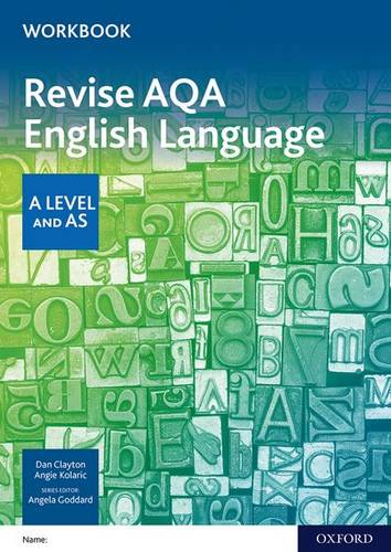 AQA A Level English Language: AQA A Level English Language Revision Workbook - Dan Clayton - 9780198426707