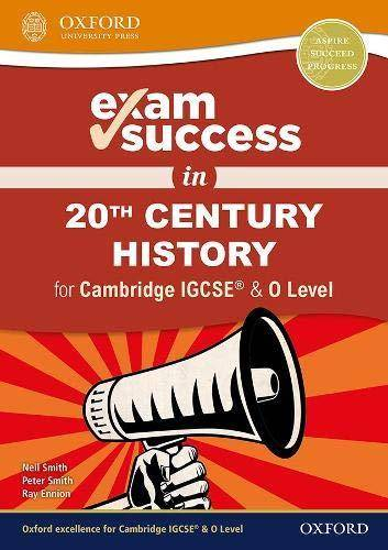 Exam Success in 20th Century History for Cambridge IGCSE (R) & O Level - Neil Smith - 9780198427728