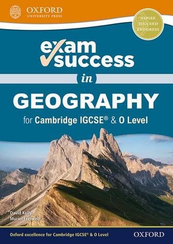 Exam Success in Geography for Cambridge IGCSE (R) & O Level - David Kelly - 9780198427933