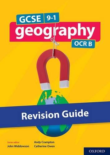 GCSE 9-1 Geography OCR B: GCSE: GCSE 9-1 Geography OCR B Revision Guide - John Widdowson - 9780198436133