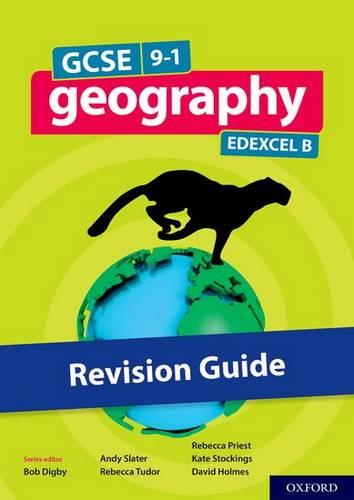 GCSE 9-1 Geography Edexcel B: GCSE: GCSE 9-1 Geography Edexcel B Revision Guide - Bob Digby - 9780198436232