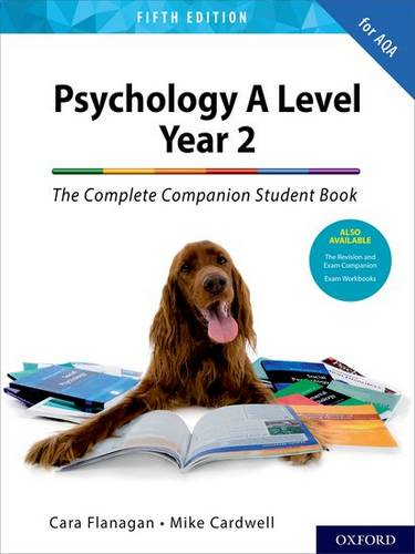 The Complete Companions for AQA A Level Psychology 5th Edition: 16-18: The Complete Companions: A Level Year 2 Psychology Student Book 5th Edition - Cara Flanagan - 9780198436331
