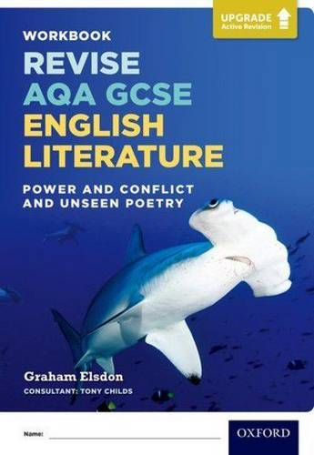 AQA GCSE English Literature: Upgrade Active Revision: Power and Conflict and Unseen Poetry Workbook - Graham Elsdon - 9780198437437