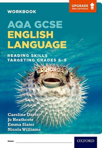 AQA GCSE English Language: Reading Skills Workbook - Targeting Grades 6-9 - Caroline Davis - 9780198437468