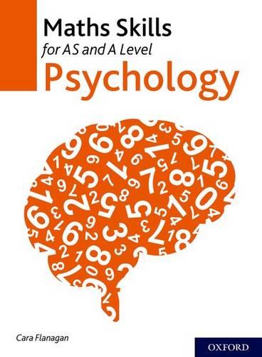 Maths Skills for AS and A Level Psychology - Cara Flanagan - 9780198437901
