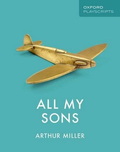 Oxford Playscripts: All My Sons - Arthur Miller - 9780198438373
