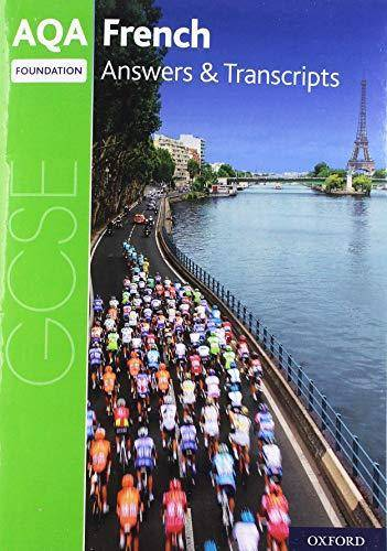 AQA GCSE French: Key Stage Four: AQA GCSE French Foundation Answers & Transcripts -  - 9780198445920
