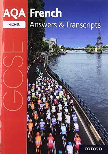 AQA GCSE French: Key Stage Four: AQA GCSE French Higher Answers & Transcripts -  - 9780198445937