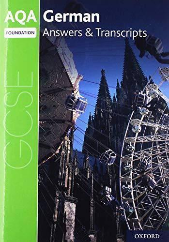AQA GCSE German: Key Stage Four: AQA GCSE German Foundation Answers & Transcripts -  - 9780198445944
